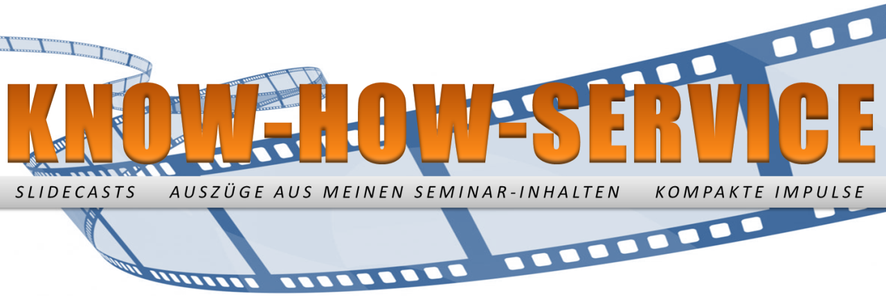Niko Bayer - Know-how-Service - Kompakte Video-Tutorials - Auszüge aus meinen Seminar-Inhalten - Slidecasts - Video-Podcast